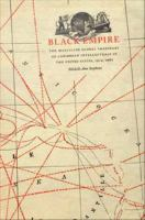 Cover image for Black empire the masculine global imaginary of Caribbean intellectuals in the United States, 1914-1962
