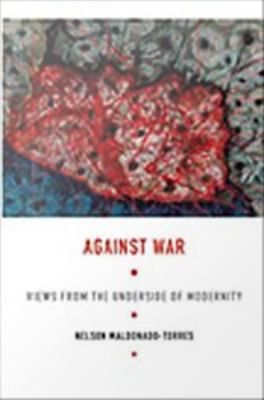 Cover image for Against war views from the underside of modernity