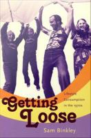 Cover image for Getting loose lifestyle consumption in the 1970s