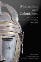 Cover image for Modernism and colonialism British and Irish literature, 1899-1939
