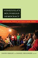 Cover image for Venezuela's Bolivarian democracy participation, politics, and culture under Chávez