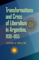 Cover image for A challenged hegemony transformations and crisis of liberalism in Argentina, 1930-1955