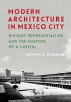 Cover image for Modern Architecture in Mexico City History, Representation, and the Shaping of a Capital