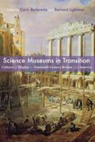 Cover image for Science Museums in Transition Cultures of Display in Nineteenth-Century Britain and America