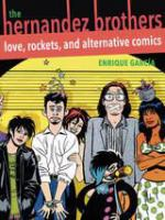 Cover image for The Hernandez Brothers Love, Rockets, and Alternative Comics