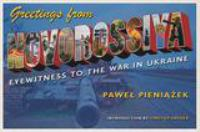 Cover image for Greetings from Novorossiya Eyewitness to the War in Ukraine