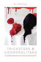 Cover image for Tricksters and cosmopolitans cross-cultural collaborations in Asian American literary production