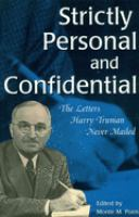 Cover image for Strictly personal and confidential : the letters Harry Truman never mailed
