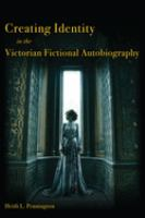 Cover image for Creating identity in the Victorian fictional autobiography