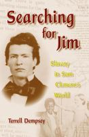 Cover image for Searching for Jim slavery in Sam Clemens's world