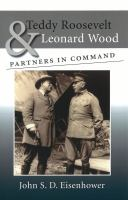 Cover image for Teddy Roosevelt & Leonard Wood partners in command