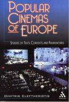Cover image for Popular cinemas of Europe : studies of texts, contexts, and frameworks