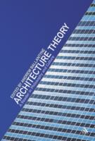Cover image for Architecture theory : a reader in philosophy and culture