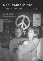 Cover image for A Courageous Fool Marie Deans and Her Struggle against the Death Penalty