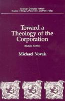 Cover image for Toward a theology of the corporation