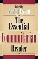 Cover image for The essential communitarian reader