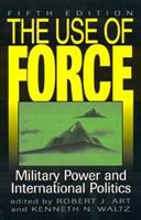 Cover image for The use of force : military power and international politics