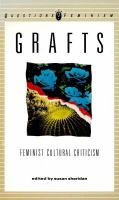 Cover image for Grafts : feminist cultural criticism