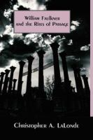 Cover image for William Faulkner and the rites of passage