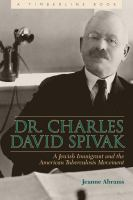 Cover image for Dr. Chales David Spivak A Jewish Immigrant and the American Tuberculosis Movement