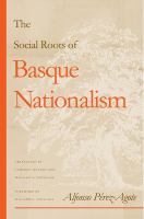 Cover image for The Social Roots Of Basque Nationalism