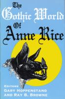 Cover image for The Gothic world of Anne Rice
