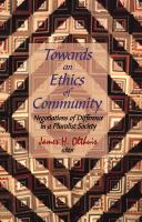 Cover image for Towards an ethics of community negotiations of difference in a pluralist society