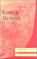 Cover image for Love & hunger : an anthology of new fiction
