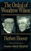 Cover image for The ordeal of Woodrow Wilson