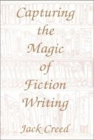 Cover image for Capturing the magic of fiction writing