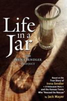 Cover image for Life in a jar : the Irena Sendler Project