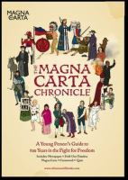 Cover image for The Magna Carta chronicle :   a young person's guide to 800 years in the fight for freedom