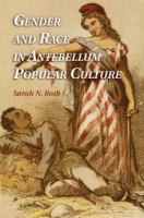 Cover image for Gender and race in antebellum popular culture
