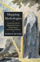 Cover image for Mapping mythologies : countercurrents in eighteenth-century British poetry and cultural history