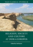Cover image for Religion, society and culture at Dura-Europos