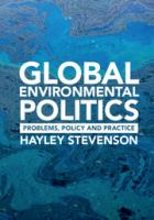 Cover image for Global environmental politics : problems, policy and practice