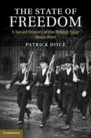 Cover image for The state of freedom : a social history of the British state since 1800