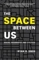 Cover image for The space between us : social geography and politics