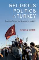 Cover image for Religious politics in Turkey : from the birth of the Republic to the AKP