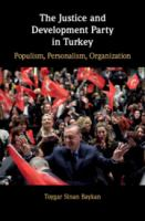 Cover image for The Justice and Development Party in Turkey populism, personalism, organization