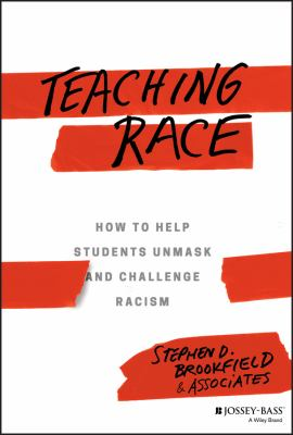 Cover image for Teaching race : how to help students unmask and challenge racism