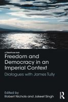 Cover image for Freedom and democracy in an imperial context : dialogues with James Tully