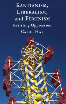 Cover image for Kantianism, Liberalism, and Feminism Resisting Oppression