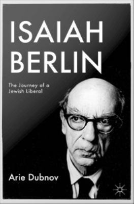 Cover image for Isaiah Berlin The Journey of a Jewish Liberal