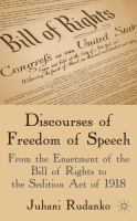 Cover image for Discourses of Freedom of Speech From the Enactment of the Bill of Rights to the Sedition Act of 1918