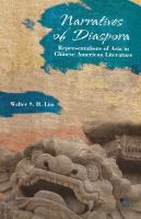 Cover image for Narratives of Diaspora Representations of Asia in Chinese American Literature