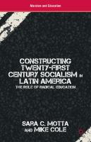 Cover image for Constructing Twenty-First Century Socialism in Latin America The Role of Radical Education