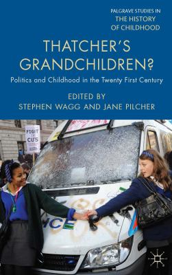 Cover image for Thatcher's Grandchildren? Politics and Childhood in the Twenty-First Century