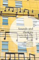 Cover image for Sounds and the City Popular Music, Place, and Globalization