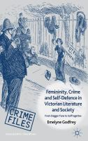 Cover image for Femininity, Crime and Self-Defence in Victorian Literature and Society From Dagger-Fans to Suffragettes